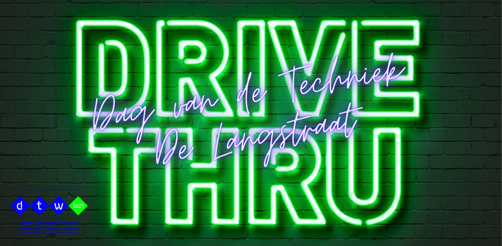 Drive Thru Dag vd Techniek_DTW 2021